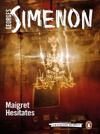 Cover Maigret Hesitates