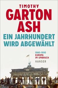 Cover Ein Jahrhundert wird abgewählt