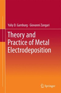 Cover Theory and Practice of Metal Electrodeposition
