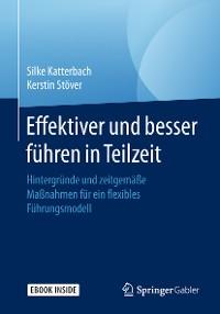 Cover Effektiver und besser Führen in Teilzeit
