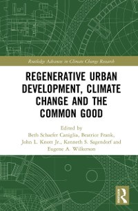 Cover Regenerative Urban Development, Climate Change and the Common Good