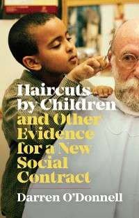 Cover Haircuts by Children, and Other Evidence for a New Social Contract