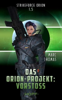 Cover Strikeforce Orion 1.5 - Das Orion-Projekt: Vorstoß