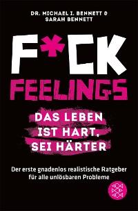 Cover Fuck Feelings – Das Leben ist hart, sei härter