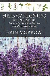 Cover Herb Gardening For Beginners