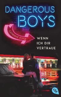 Cover Dangerous Boys - Wenn ich dir vertraue
