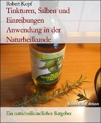 Cover Tinkturen, Salben und Einreibungen           Anwendung in der Naturheilkunde