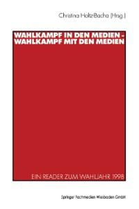 Cover Wahlkampf in den Medien - Wahlkampf mit den Medien