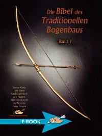 Cover Die Bibel des Traditionellen Bogenbaus Band 1