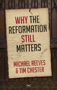 Cover Why the Reformation Still Matters