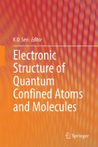 Cover Electronic Structure of Quantum Confined Atoms and Molecules