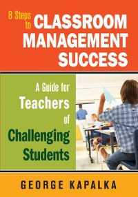 Cover Eight Steps to Classroom Management Success