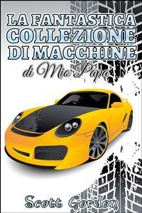 Cover La Fantastica Collezione di Macchine di Mio Papà