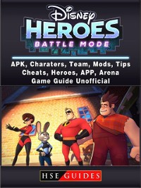 Cover Disney Heroes Battle Mode, APK, Characters, Team, Mods, Tips, Cheats, Heroes, App, Arena, Game Guide Unofficial