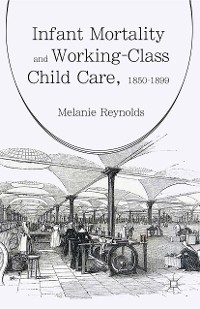 Cover Infant Mortality and Working-Class Child Care, 1850-1899