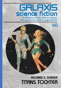 Cover GALAXIS SCIENCE FICTION, Band 40: TITANS TOCHTER
