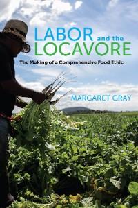 Cover Labor and the Locavore