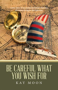 Cover Be Careful What You Wish For