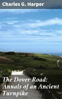 Cover The Dover Road: Annals of an Ancient Turnpike