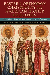 Cover Eastern Orthodox Christianity and American Higher Education