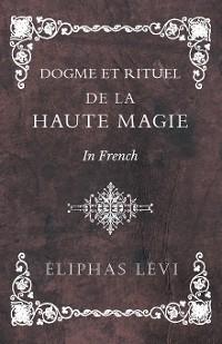 Cover Dogme et Rituel - De la Haute Magie - In French