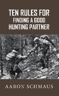Cover Ten Rules for Finding a Good Hunting Partner