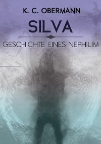 Cover Silva - Geschichte eines Nephilim