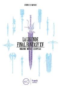 Cover La Légende Final Fantasy XV