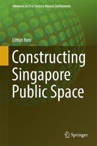 Cover Constructing Singapore Public Space