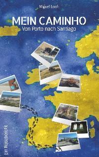 Cover Mein Caminho - von Porto bis nach Santiago