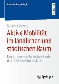 Cover Aktive Mobilität im ländlichen und städtischen Raum