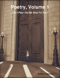Cover Poetry, Volume 1: Can I Pour Out My Soul to You?