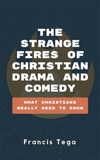 Cover The Strange Fires of Christian Drama and Comedy