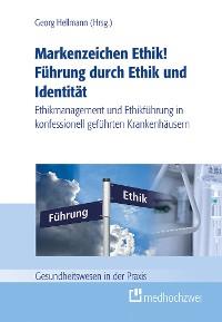 Cover Markenzeichen Ethik! Führung durch Ethik und Identität