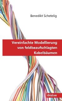 Cover Vereinfachte Modellierung von feldbeaufschlagten Kabelbäumen