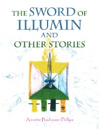 Cover The Sword of Illumin and Other Stories