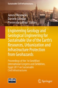 Cover Engineering Geology and Geological Engineering for Sustainable Use of the Earth's Resources, Urbanization and Infrastructure Protection from Geohazards