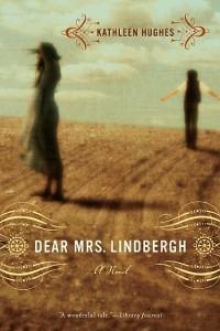 Cover Dear Mrs. Lindbergh: A Novel