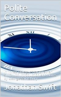 Cover Polite Conversation / In Three Dialogues by Jonathan Swift with Introduction and / Notes by George Saintsbury