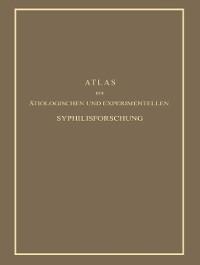 Cover Atlas der Atiologischen und Experimentellen Syphilisforschung