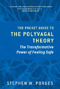Cover The Pocket Guide to the Polyvagal Theory: The Transformative Power of Feeling Safe (Norton Series on Interpersonal Neurobiology)