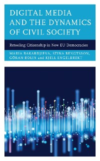 Cover Digital Media and the Dynamics of Civil Society