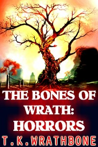 Cover The Bones Of Wrath: Horrors