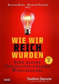 Cover Wie wir reich wurden. Band 2