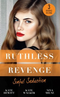 Cover Ruthless Revenge: Sinful Seduction: Demetriou Demands His Child / Olivero's Outrageous Proposal / Rafael's Contract Bride (Mills & Boon M&B)