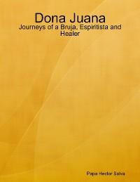 Cover Dona Juana: Journeys of a Bruja, Espiritista and Healer