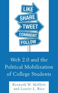 Cover Web 2.0 and the Political Mobilization of College Students