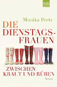 Cover Die Dienstagsfrauen zwischen Kraut und Rüben