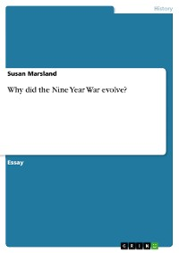 Cover Why did the Nine Year War evolve?