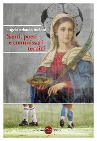 Cover Santi, poeti e commissari tecnici